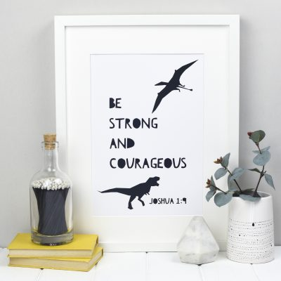 Be strong and courageous Dino print