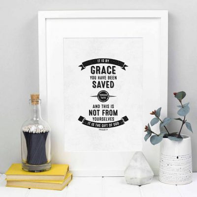 It is by grace you have been saved Ephesians 2 print