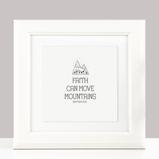 Faith Can Move Mountains - Monochrome Christian Print