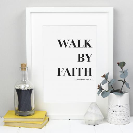 Walk by Faith - Bold Black and White 2 Corinthians 5:7 Print